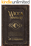 Wicca Starter Kit: A Step by Step Guide for the Solitary Practitioner to Learn the Use of Fundamental Elements of Wiccan Rituals Such as Candles, Herbs, Tarot, Crystals and Spells