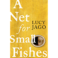 A Net for Small Fishes: 'The Thelma and Louise of the seventeenth century' Lawrence Norfolk (English Edition)