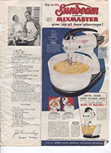 Sunbeam Automatic Mixmaster Mixer Gives You All These Advantages Lighter Higher Finer Textured Cakes! Bowl-Fit Beaters! 1953 Vintage Antique Advertisement
