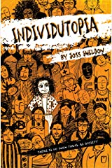 INDIVIDUTOPIA: A novel set in a neoliberal dystopia Kindle Edition