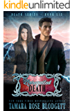 Unrequited Death (#6): New Adult Dark Paranormal/Sci-fi Romance (The Death Series)