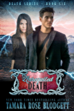 Unrequited Death (#6): A Dark Dystopian Paranormal Romance (The Death Series)