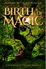 Birth of Magic: A Sun-Blessed Trilogy Novella Kindle Edition