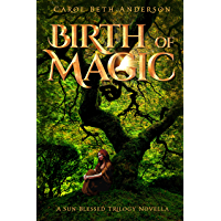 Birth of Magic: A Sun-Blessed Trilogy Novella