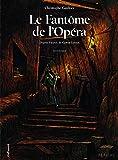 Le Fantôme de l'Opéra (Tome 2-Seconde partie)