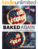 Baked Again - The Great American Cannabis Cookbook: Making America Great Again - Marijuana Recipes for the Distressed that needs to Destress