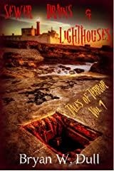 Sewer Drains & Lighthouses: Tales of Terror Volume 1 Kindle Edition