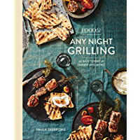Food52 Any Night Grilling: 60 Ways to Fire Up Dinner (and More) (Food52 Works)
