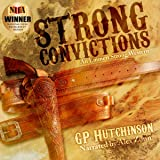 Strong Convictions: Emmett Strong Westerns Book 1