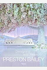 Preston Bailey: Designing with Flowers Hardcover