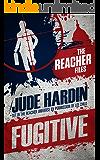 The Reacher Files: Fugitive (A Nicholas Colt Thriller)