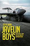 Javelin Boys: Air Defence from the Cold War to Confrontation