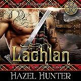 Lachlan: A Scottish Time Travel Romance: Immortal Highlander, Book 1