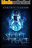 Such A Secret Place (Stolen Tears Book 1)