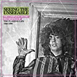 Seeing the Unseeable: The Complete Studio Recordings of the Flaming Lips 1986-1990 [Explicit]
