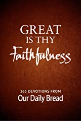 Great Is Thy Faithfulness: 365 Devotions from Our Daily Bread Paperback