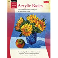 Oil & Acrylic: Acrylic Basics: Discover fundamental techniques for painting in acrylic (How to Draw & Paint)