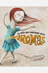 La niña que caminaba entre aromas (Walking Through a World of Aromas) (Luz) (Spanish Edition) Kindle Edition