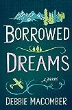 Borrowed Dreams: A Novel (Debbie Macomber Classics)