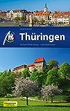 Thüringen Reiseführer Michael Müller Verlag: Individuell reisen mit vielen praktischen Tipps (MM-Reiseführer) (German Edition)