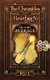 An Average Curse: A Tale of Friendship and Magic (The Chronicles of Hawthorn Book 1)