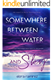 Somewhere Between Water and Sky (The Shattered Things)