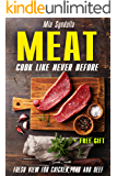 Meat: Cook like never before. Fresh view for chicken, pork and beef.
