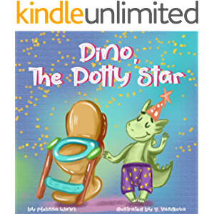 Dino, The Potty Star: Potty Training Older Children, Stubborn Kids, and Baby Boys and Girls who Refuse to Give up Their…