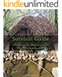 Survival Guide: The Best Tips and Strategies To Survive Anywhere: (Critical Survival, Prepping) (Preppers Supplies, Survival Backpack Book 1)