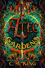 Aztec Gardens Kindle Edition