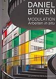 Daniel Buren. Modulation: Arbeiten in situ