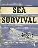 Sea Survival (Air Ministry Survival Guide)