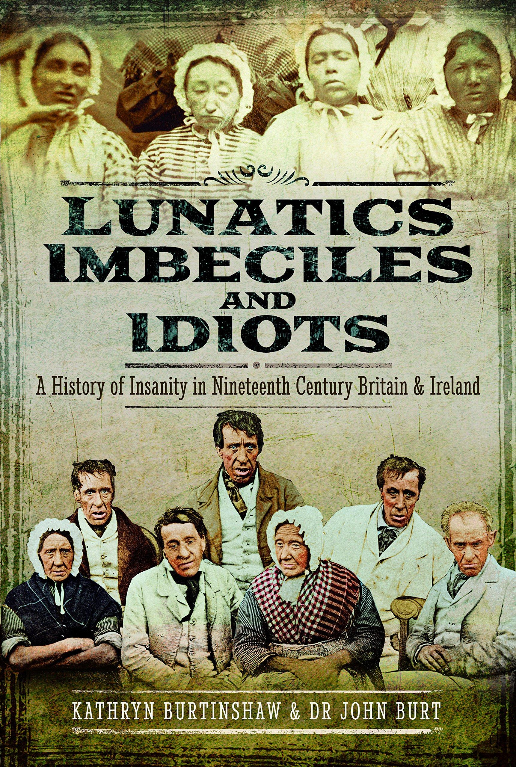 Institutionalizing the Insane in Nineteenth-Century England