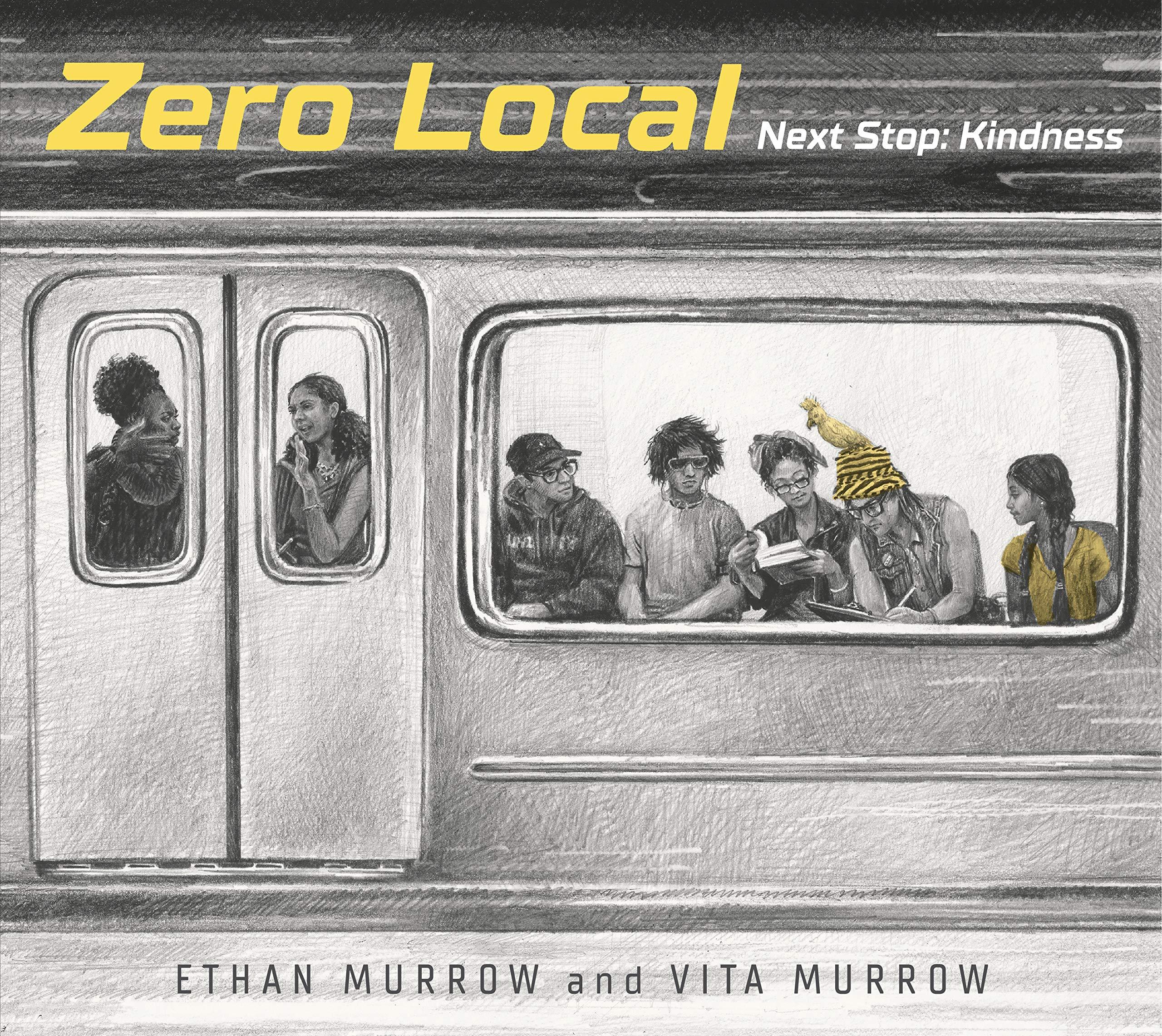 Zero Local: Next Stop: Kindness: Murrow, Ethan, Murrow, Vita, Murrow,  Ethan, Murrow, Vita: 9780763697471: Amazon.com: Books
