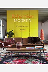 Bohemian Modern: Imaginative and Affordable Ideas for a Creative and Beautiful Home Hardcover