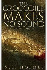 The Crocodile Makes No Sound (The Lord Hani Mysteries Book 2) Kindle Edition