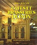 Cafés et brasseries de Lyon: Architecture et décor des cafés et brasseries de Lyon, des origines à 1914