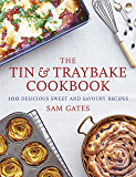 The Tin & Traybake Cookbook: 100 delicious sweet and savoury recipes (English Edition)