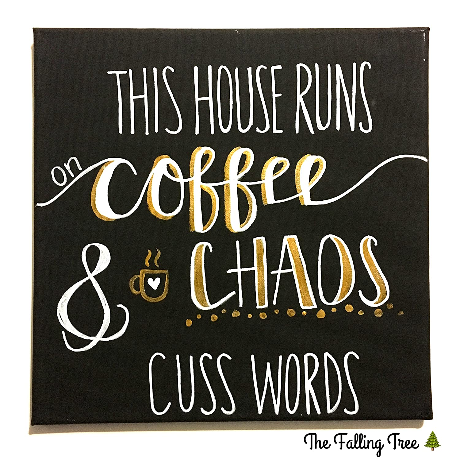 Funny, Sarcastic Family Coffee Canvas Painting For HomeThis House Runs on Coffee Chaos, and Cuss Words