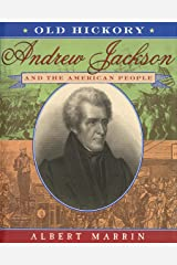 Old Hickory:Andrew Jackson and the American People Kindle Edition