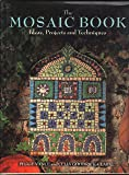 The Mosaic Book: Ideas, Projects and Techniques