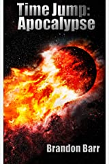 Time Jump: Apocalypse Kindle Edition
