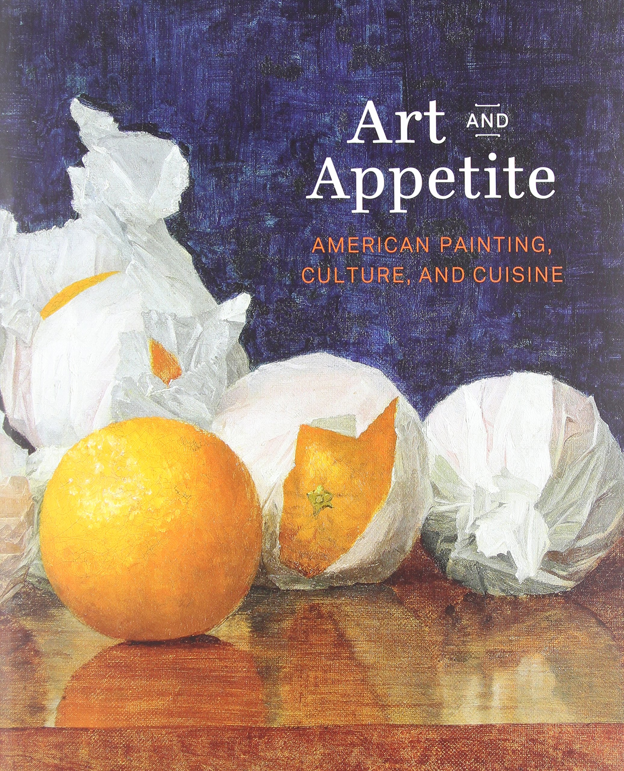 Art and Appetite: American Painting, Culture, and Cuisine ebook