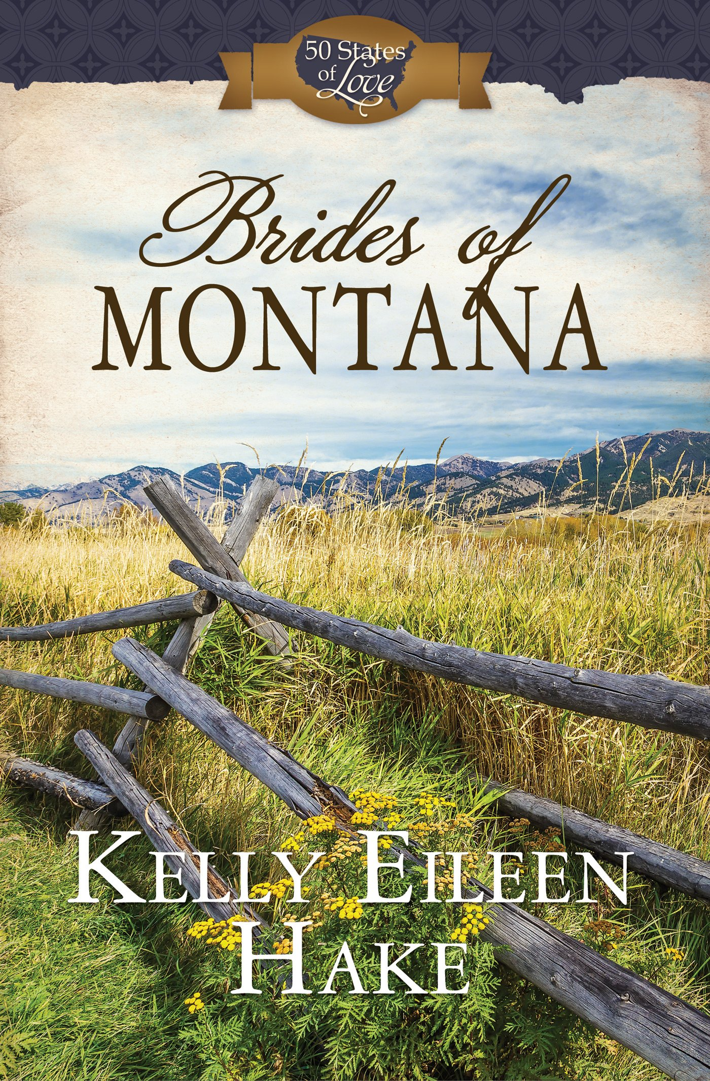 Brides of Montana: 3-in-1 Historical Romance (50 States of Love) ebook