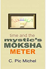 Time and the Mystic's Moksha Meter (Gold Lame' Series Book 2) Kindle Edition