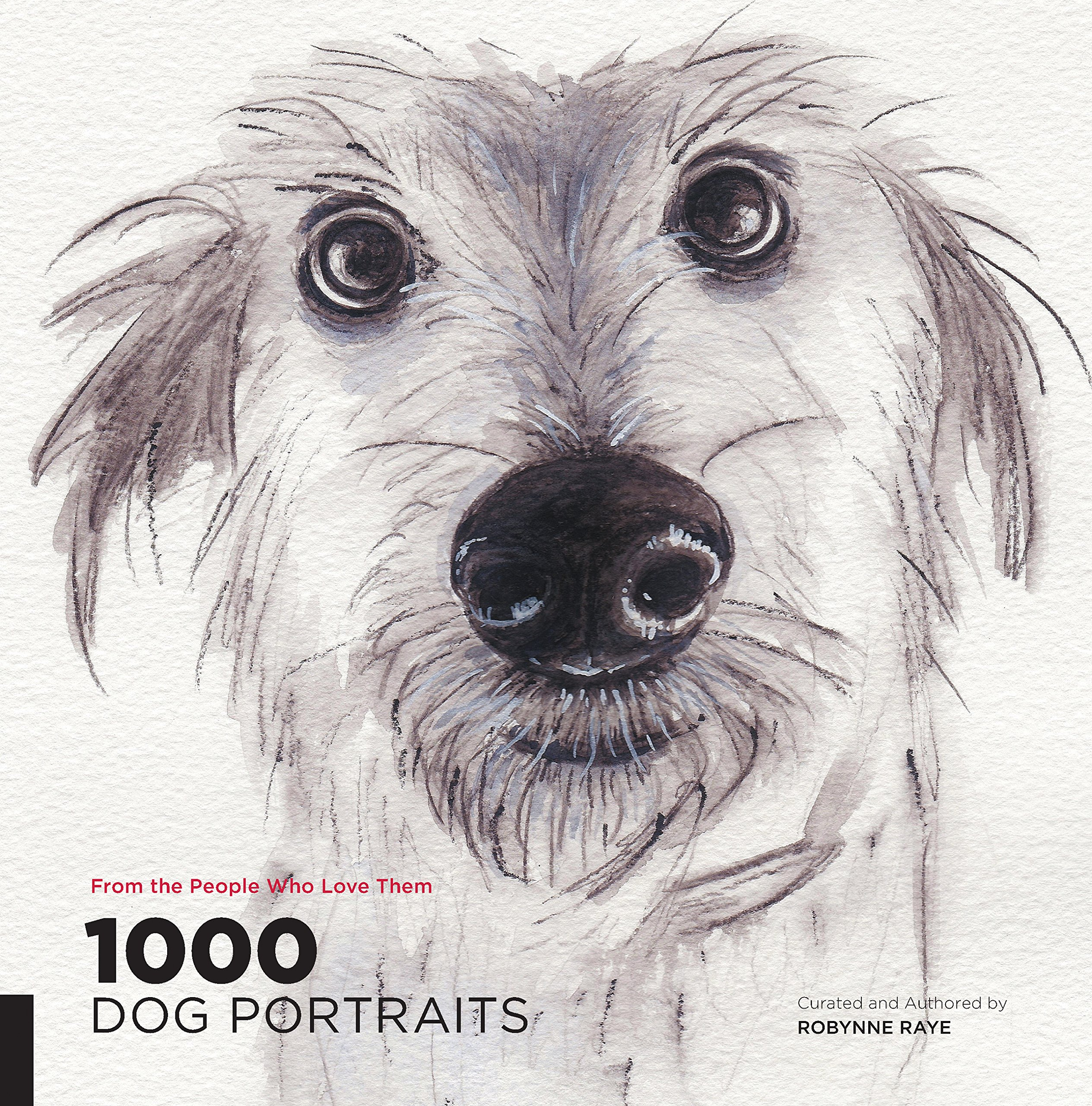 1000 Dog Portraits: From the People Who Love Them (1000 Series): Robynne  Raye: 9781592539017: Amazon.com: Books