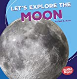 Lets Explore The Moon (A First Look at Space)