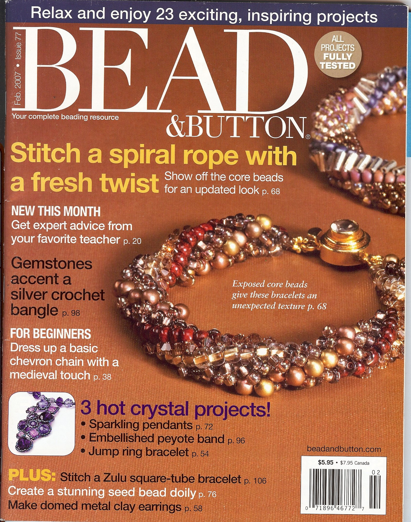 BEAD & BUTTON magazine February 2007 (Your complete beading resource, Issue 77, core beads, gemstones accent a silver crochet bangle, crystal projects, stitch a Zulu square-tube bracelet) pdf