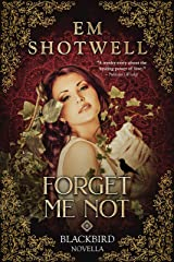 Forget Me Not (Blackbird Book 0) Kindle Edition