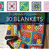 10 Granny Squares 30 Blankets Color Schemes Layouts And Edge Finishes For